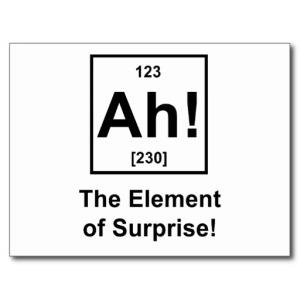 ah_the_element_of_surprise_postcard-r6e8ac04cf999489f9b02a5792c48c724_vgbaq_8byvr_512